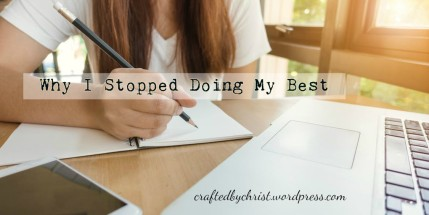 why-i-stopped-doing-my-best.jpg